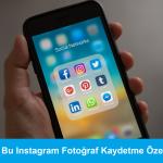 instagram fotoğraf kaydetme nasıl yapılır