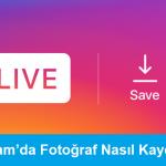 instagramda fotoğraf nasıl kaydedilir