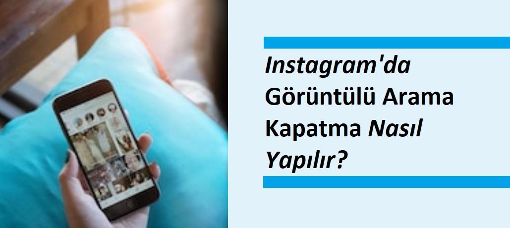 instagramda görüntülü arama kapatma