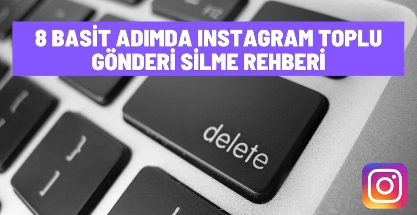 Instagram toplu gönderi silme