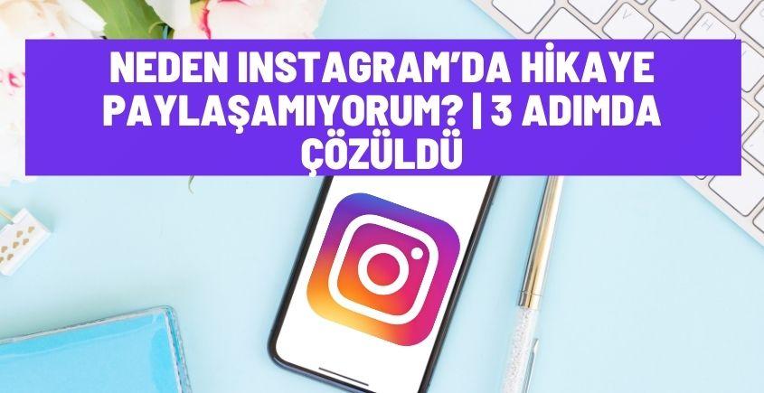 Instagramda hikaye paylaşamıyorum