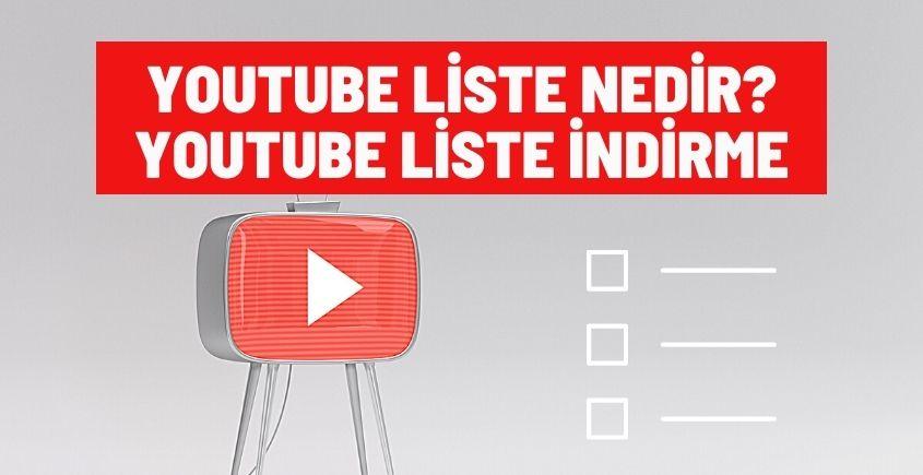 Youtube liste nedir