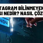 Instagram Bilinmeyen Ağ Hatası Nedir? Nasıl Çözülür?